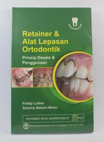 Review Buku Retainer dan Alat Lepasan Ortodontik: Prinsip Desain dan Penggunaan