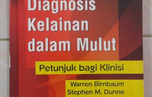Buku Diagnosis Kelainan dalam Mulut – Petunjuk Bagi Klinisi